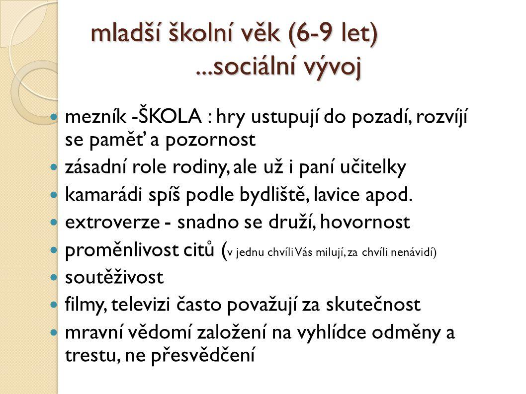 mladší školní věk (6-9 let) ...sociální vývoj