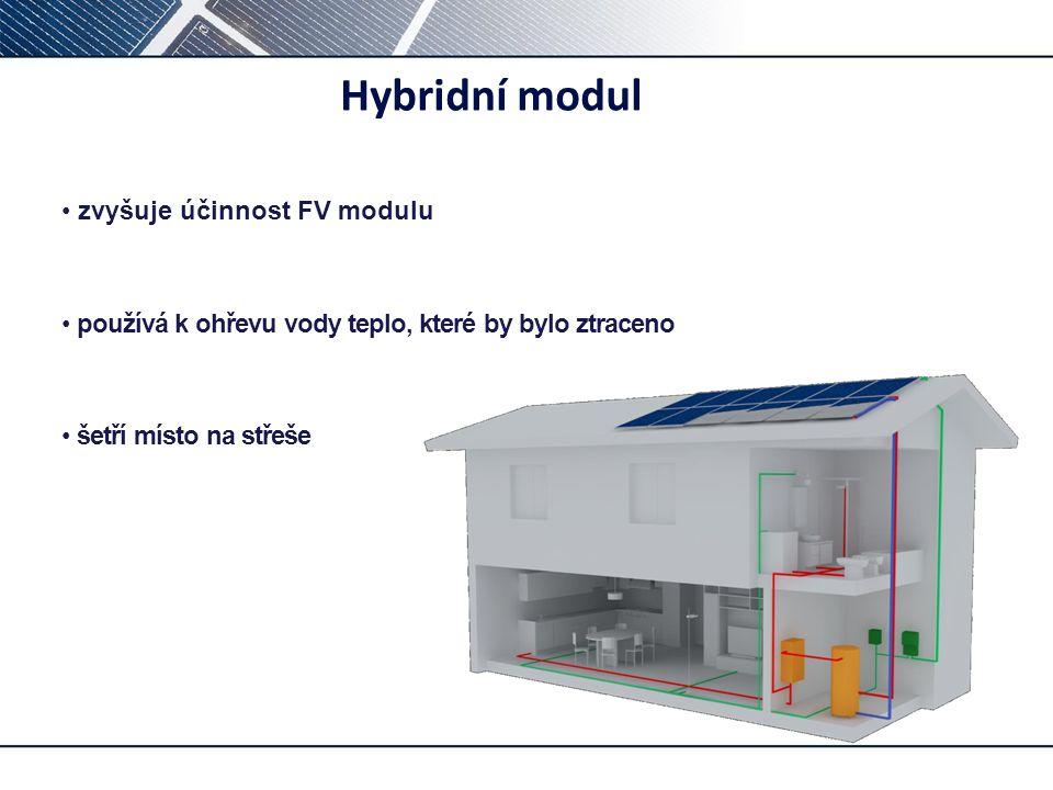 Hybridní modul • zvyšuje účinnost FV modulu