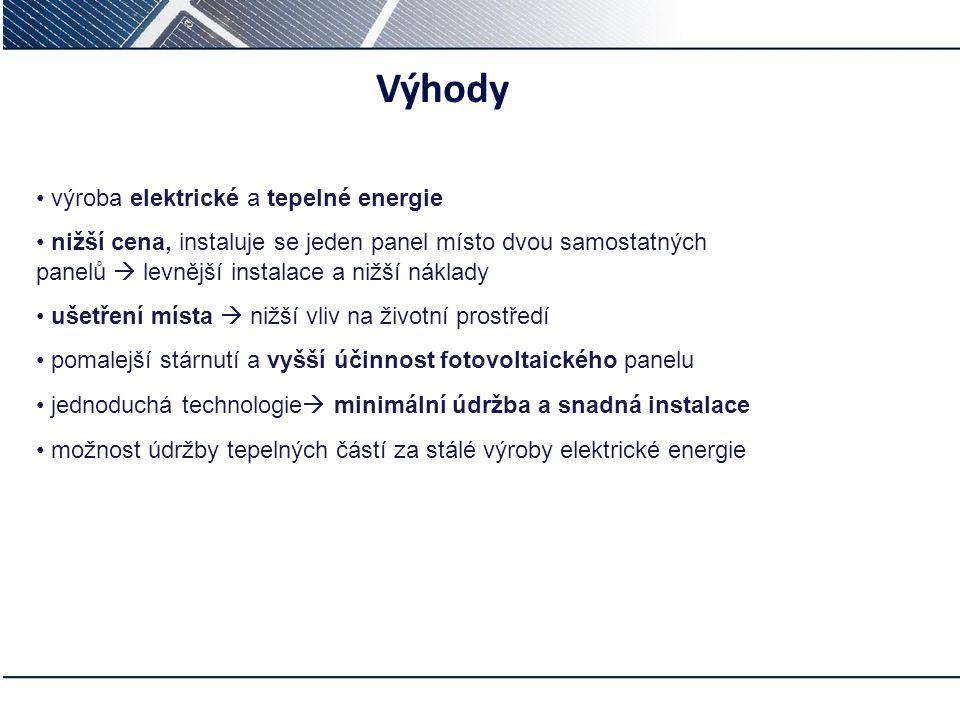 Výhody • výroba elektrické a tepelné energie