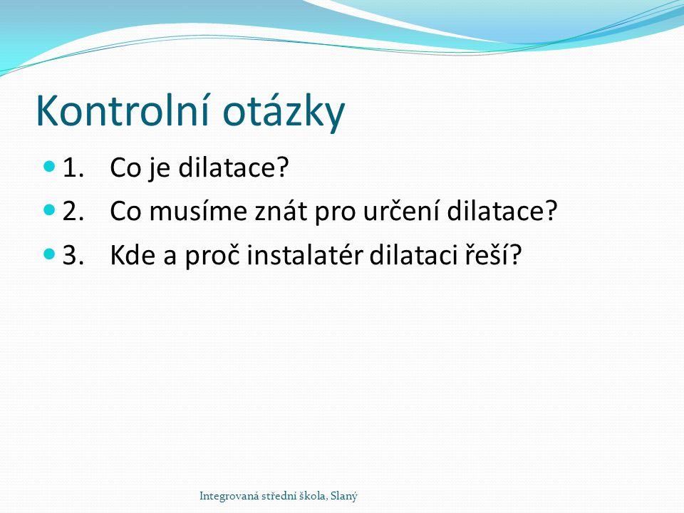 Kontrolní otázky 1. Co je dilatace