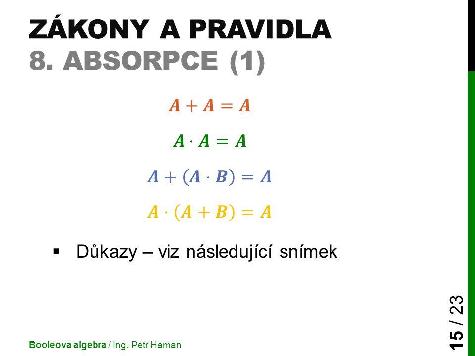 Zákony a pravidla 8. Absorpce (1)