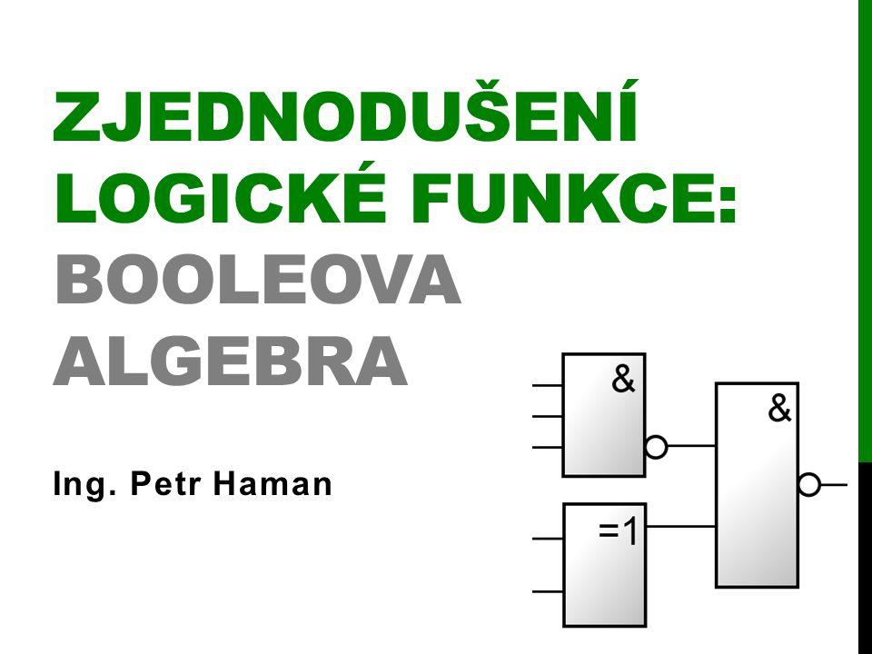 Zjednodušení logické funkce: Booleova algebra