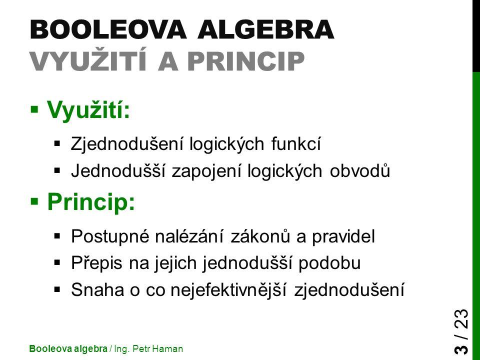 Booleova algebra Využití a princip