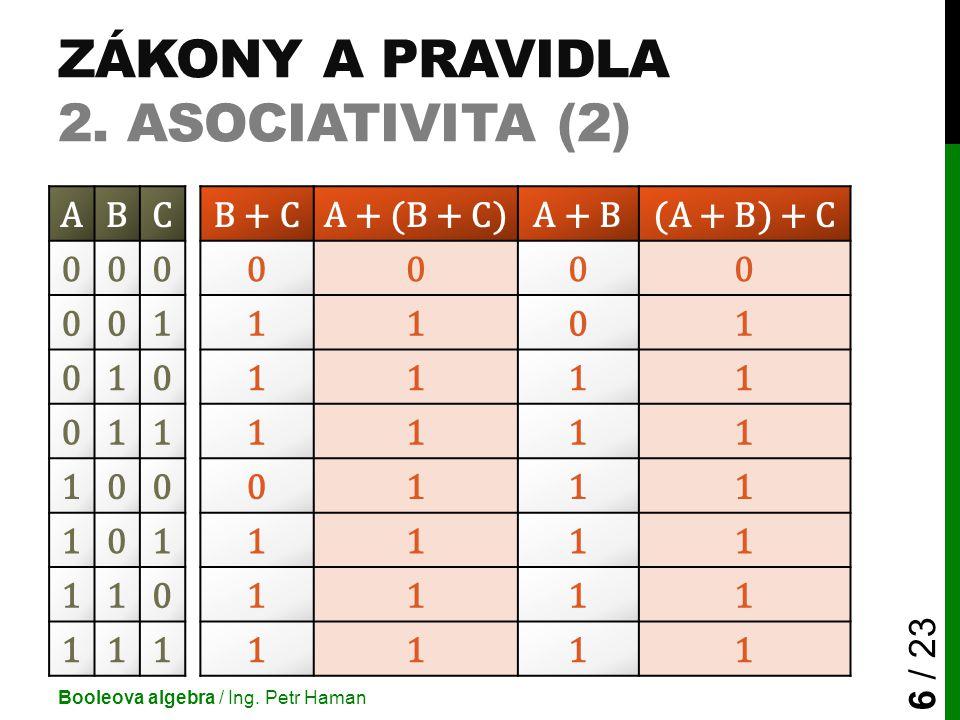 Zákony a pravidla 2. Asociativita (2)