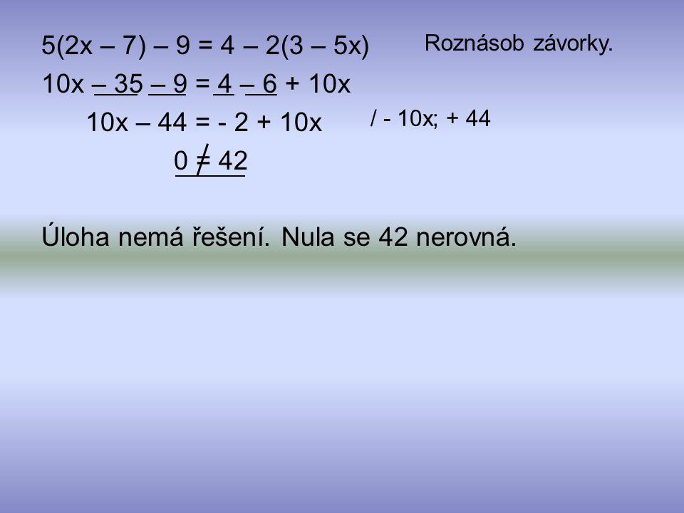 Úloha nemá řešení. Nula se 42 nerovná.