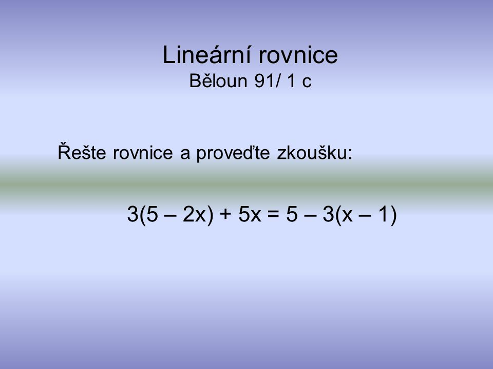 Lineární rovnice Běloun 91/ 1 c
