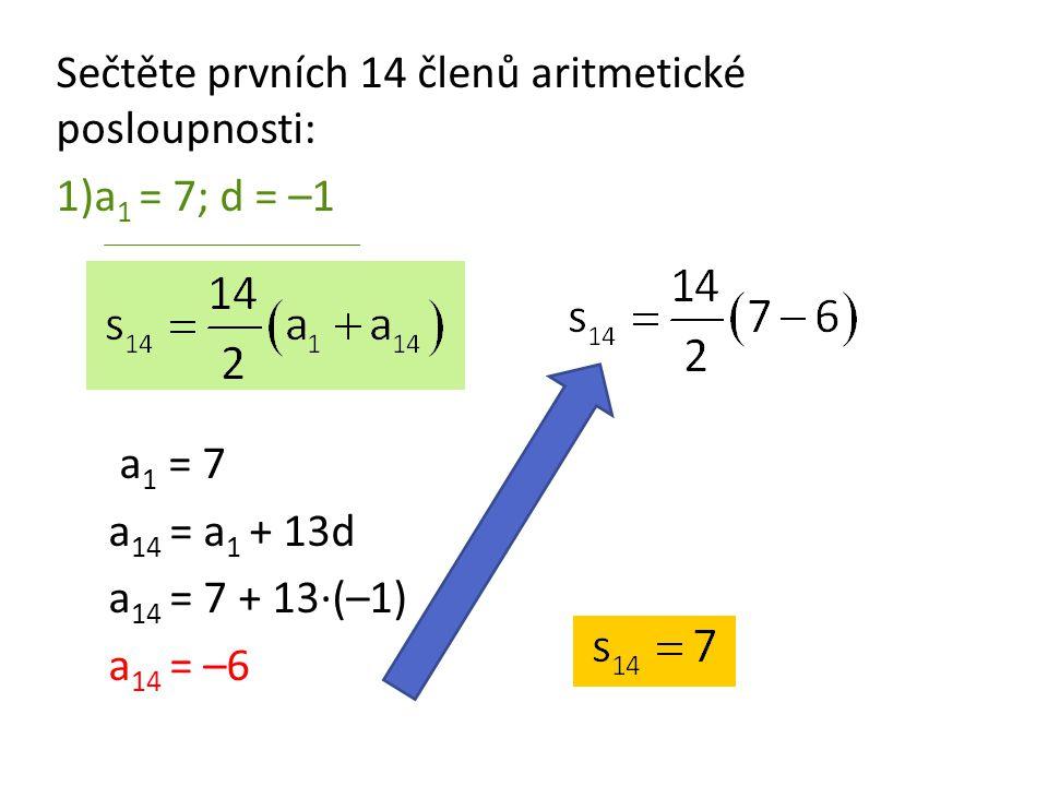 Sečtěte prvních 14 členů aritmetické posloupnosti: