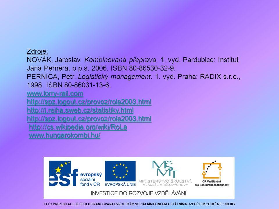 Zdroje: NOVÁK, Jaroslav. Kombinovaná přeprava. 1. vyd. Pardubice: Institut Jana Pernera, o.p.s. 2006. ISBN 80-86530-32-9.