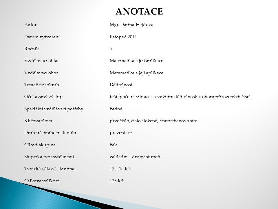 ANOTACE Autor Mgr. Darina Hejdová Datum vytvoření listopad 2011 Ročník