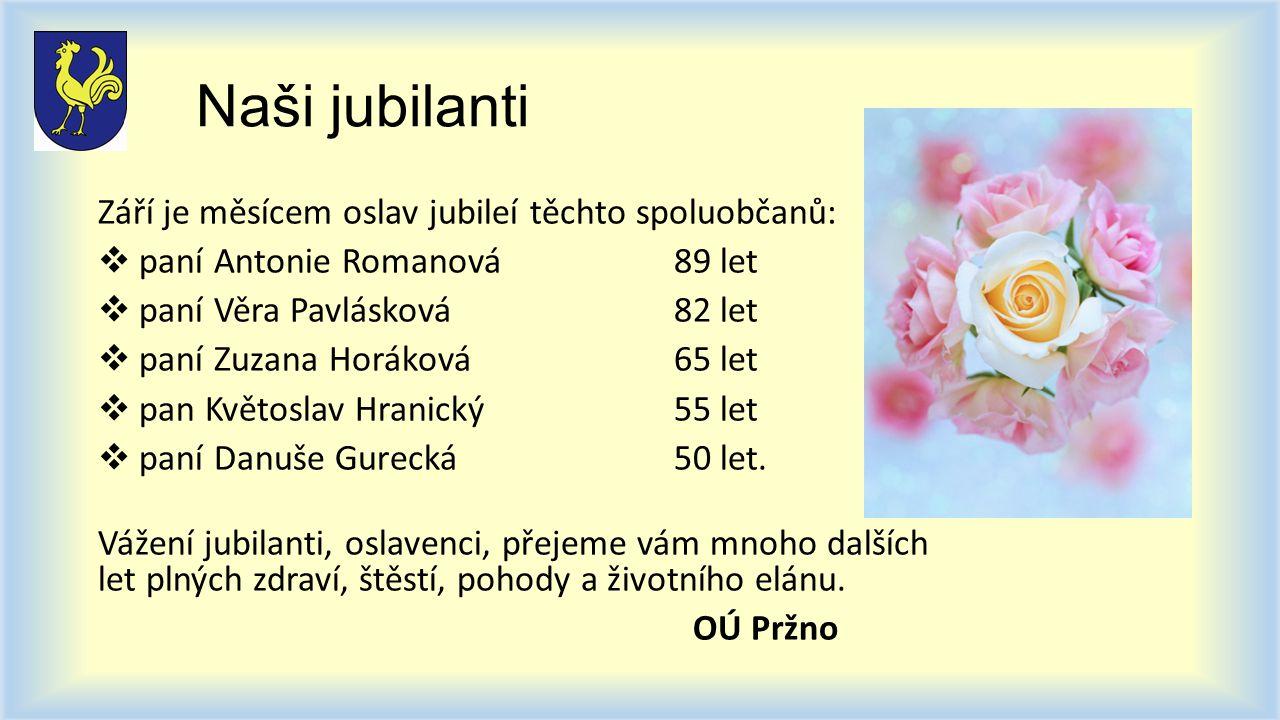 Naši jubilanti Září je měsícem oslav jubileí těchto spoluobčanů: