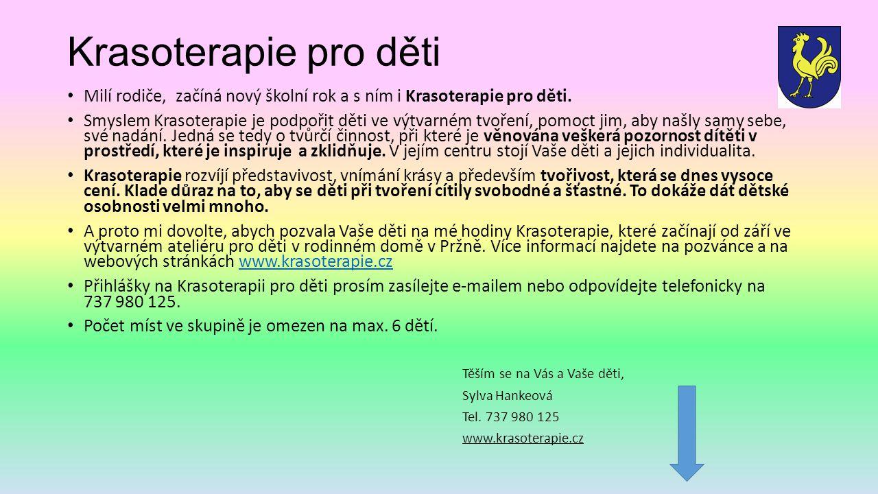 Krasoterapie pro děti Milí rodiče, začíná nový školní rok a s ním i Krasoterapie pro děti.