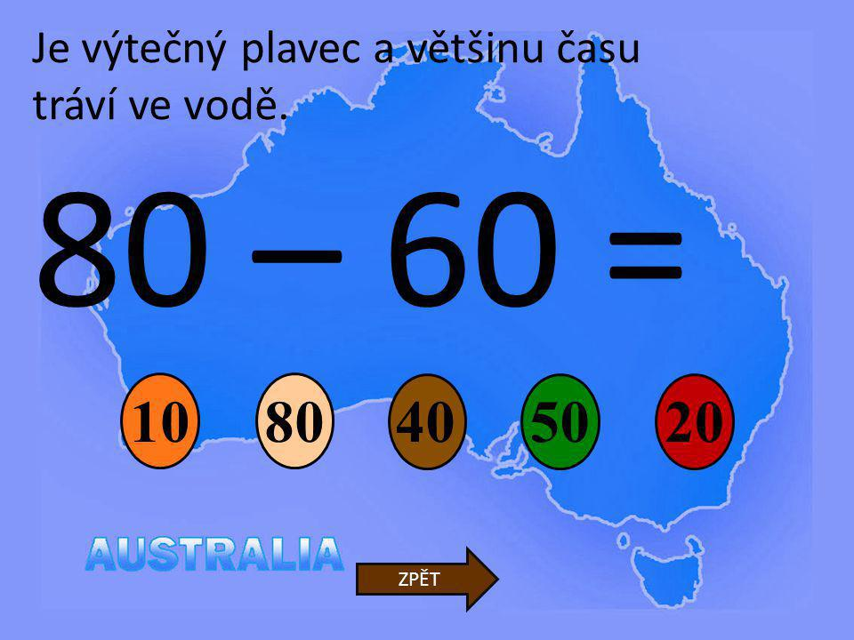 80 – 60 = 10 80 40 50 20 Je výtečný plavec a většinu času