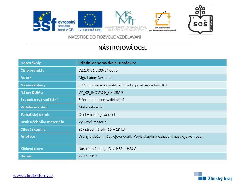 NÁSTROJOVÁ OCEL www.zlinskedumy.cz Název školy
