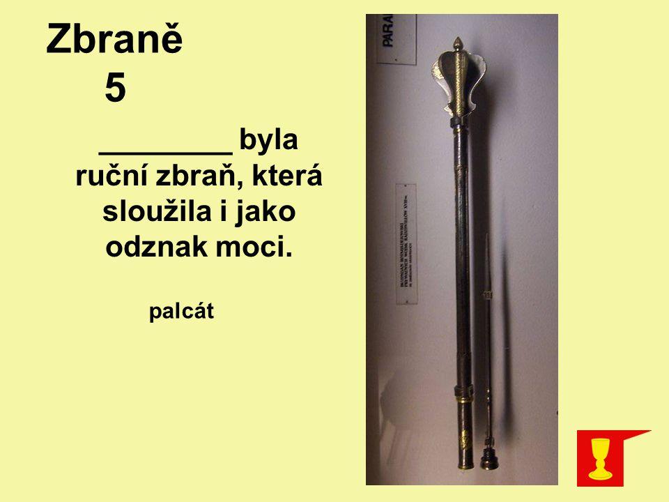 ________ byla ruční zbraň, která sloužila i jako odznak moci.