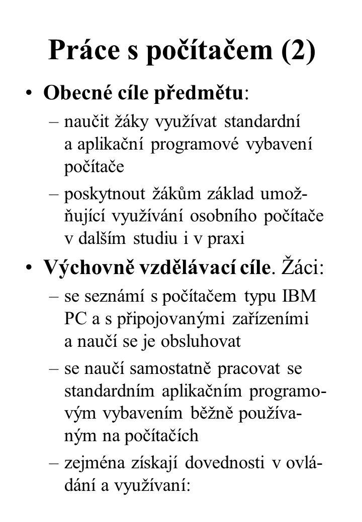 Práce s počítačem (2) Obecné cíle předmětu: