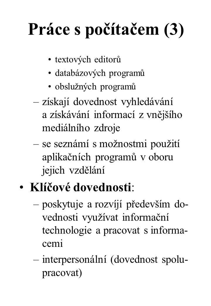 Práce s počítačem (3) Klíčové dovednosti: