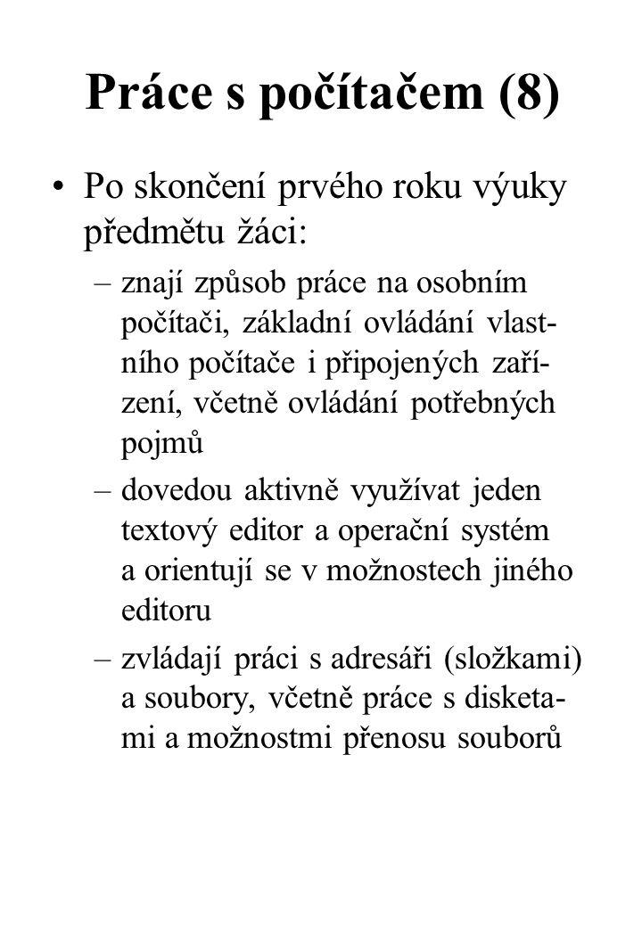 Práce s počítačem (8) Po skončení prvého roku výuky předmětu žáci: