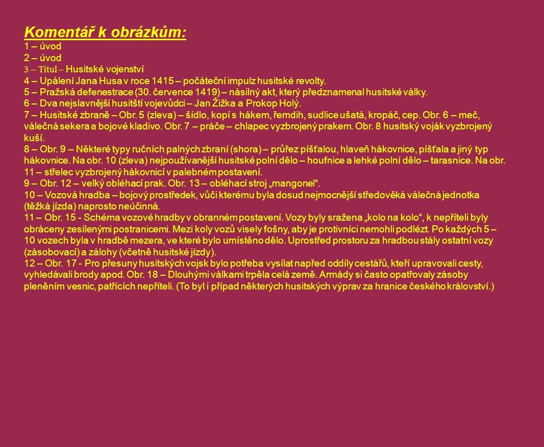 Komentář k obrázkům: 1 – úvod 2 – úvod 3 – Titul – Husitské vojenství