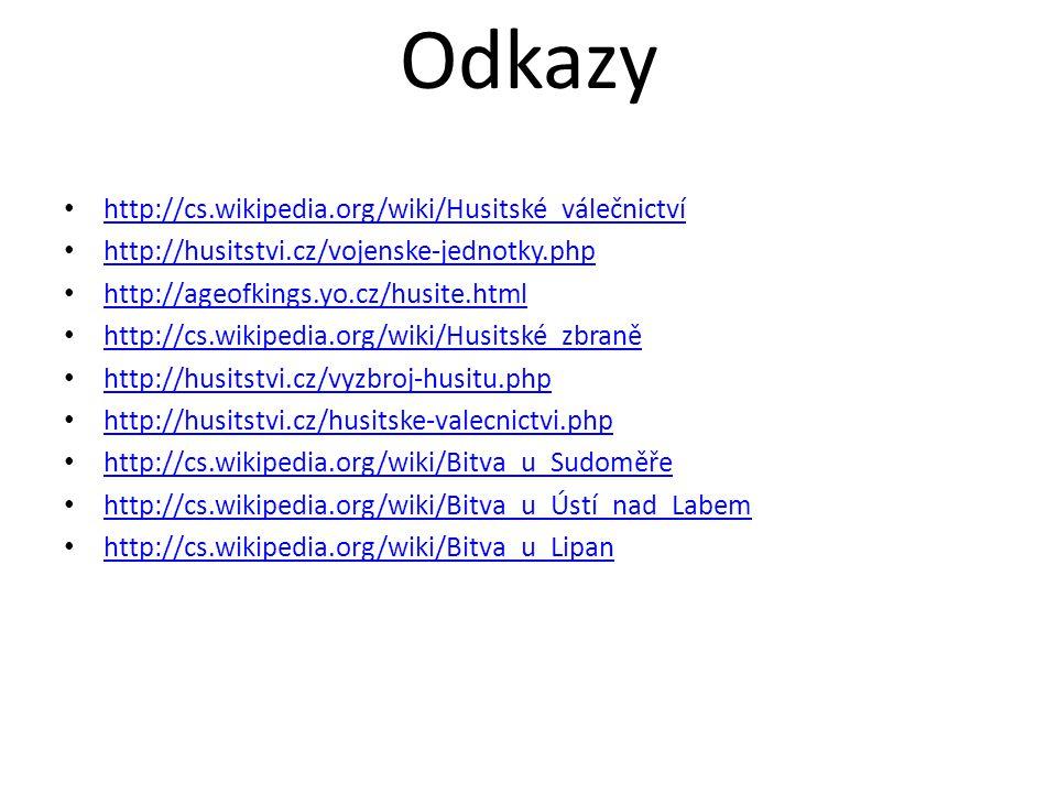 Odkazy http://cs.wikipedia.org/wiki/Husitské_válečnictví