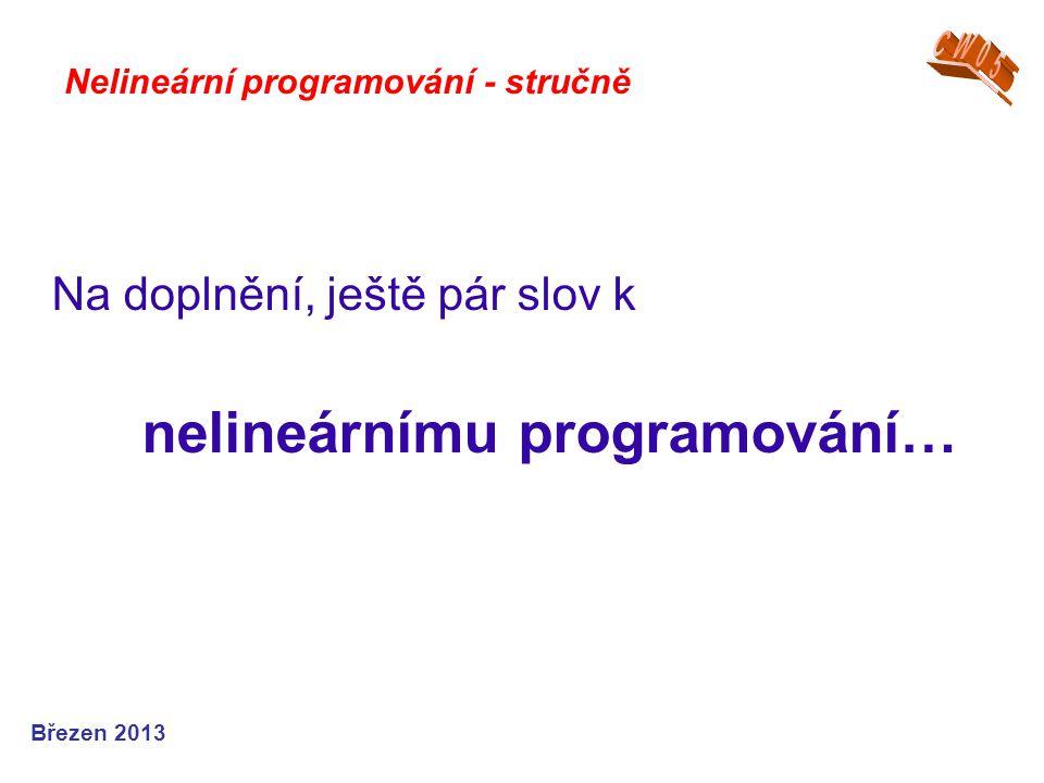 Na doplnění, ještě pár slov k nelineárnímu programování…