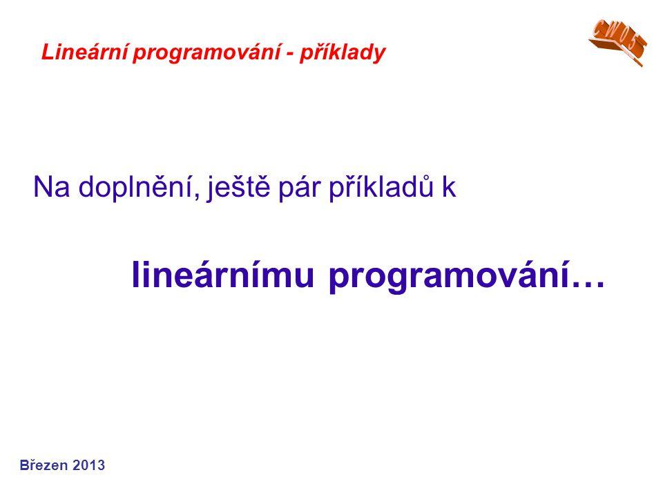 Na doplnění, ještě pár příkladů k lineárnímu programování…