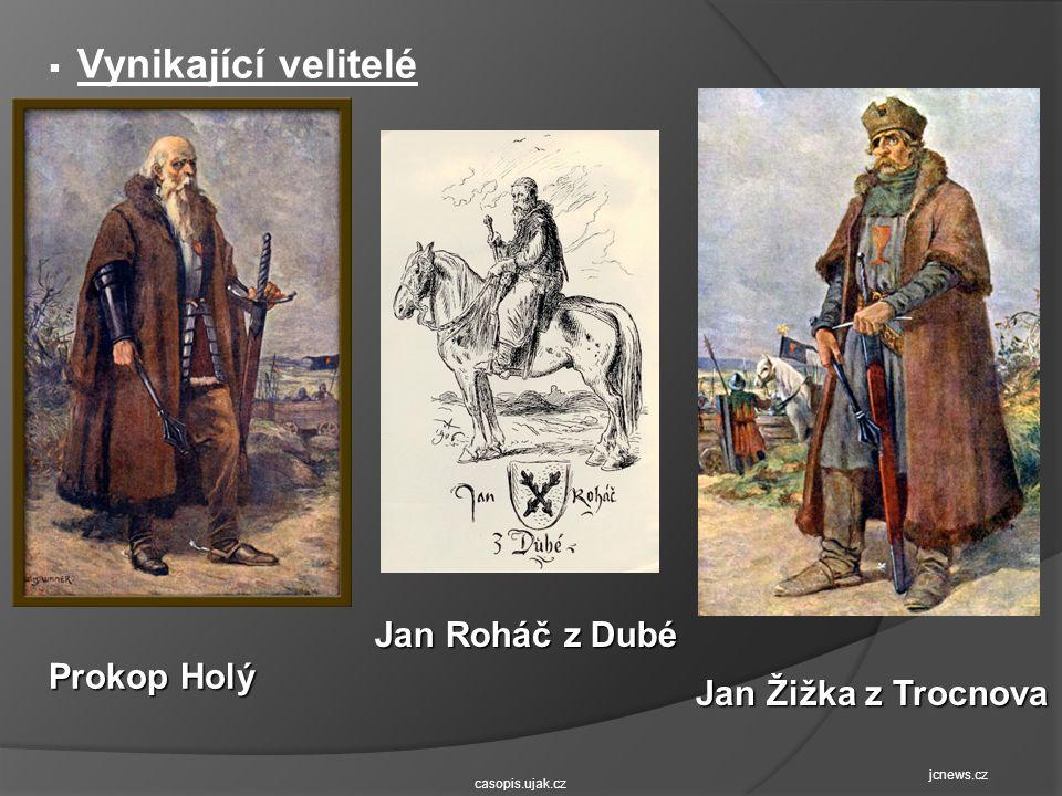 Jan Roháč z Dubé Prokop Holý Jan Žižka z Trocnova Vynikající velitelé