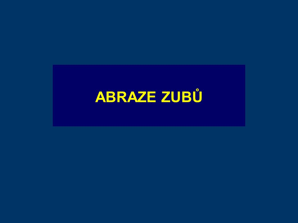 ABRAZE ZUBŮ