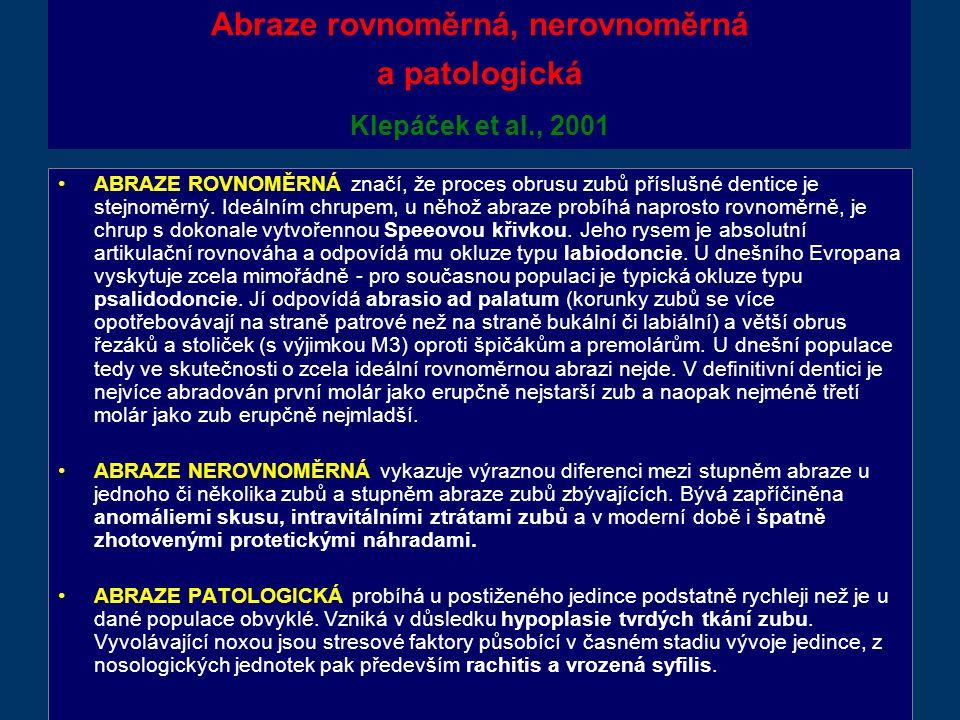 Abraze rovnoměrná, nerovnoměrná a patologická Klepáček et al., 2001