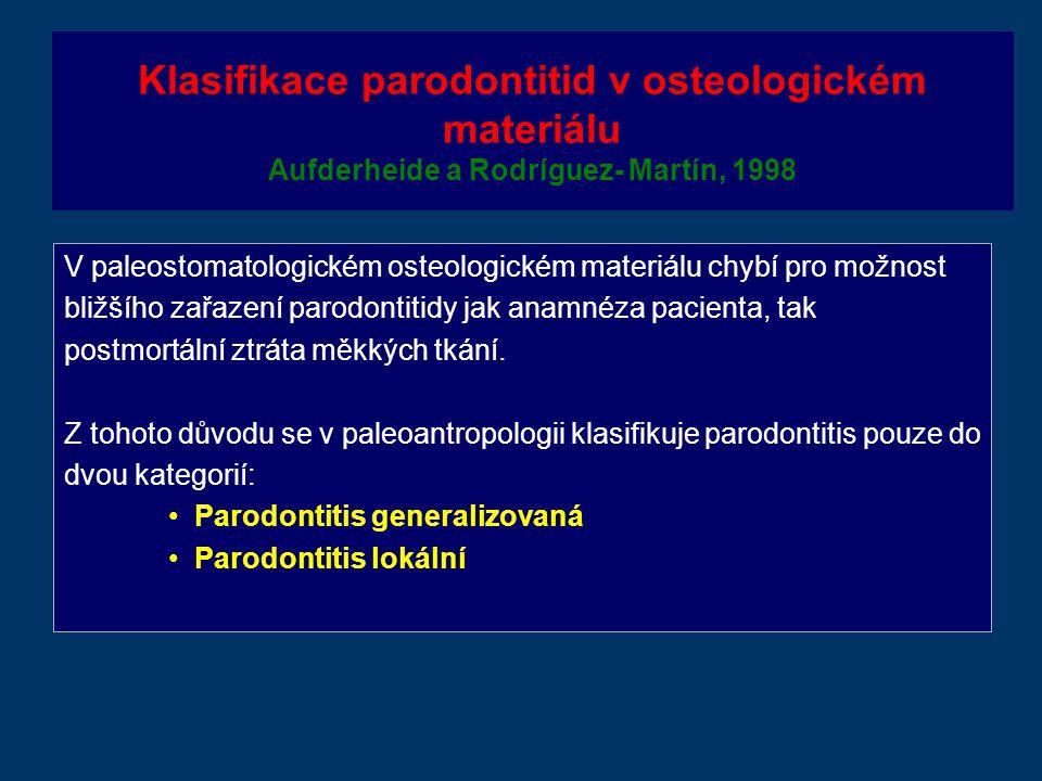 Klasifikace parodontitid v osteologickém materiálu Aufderheide a Rodríguez- Martín, 1998