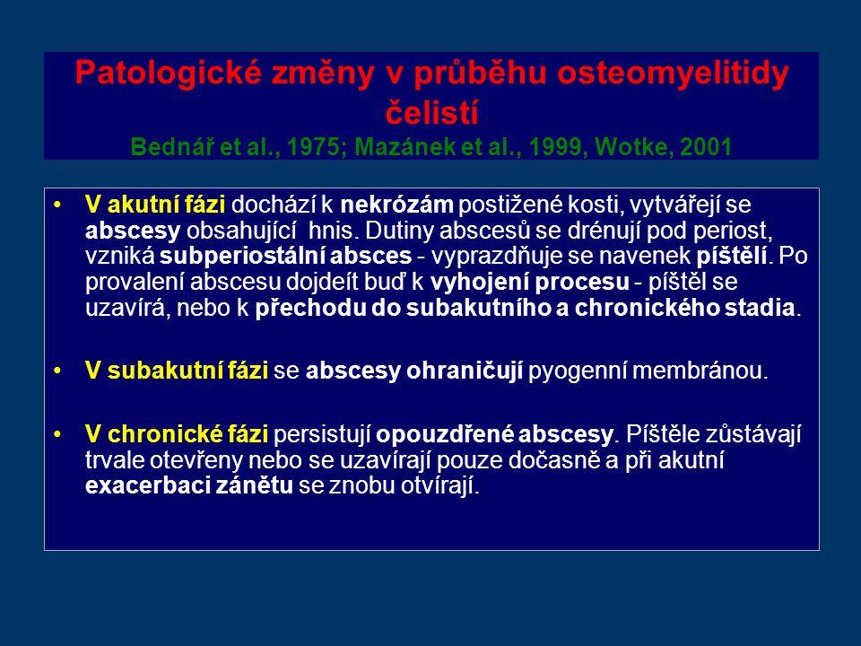 Patologické změny v průběhu osteomyelitidy čelistí Bednář et al