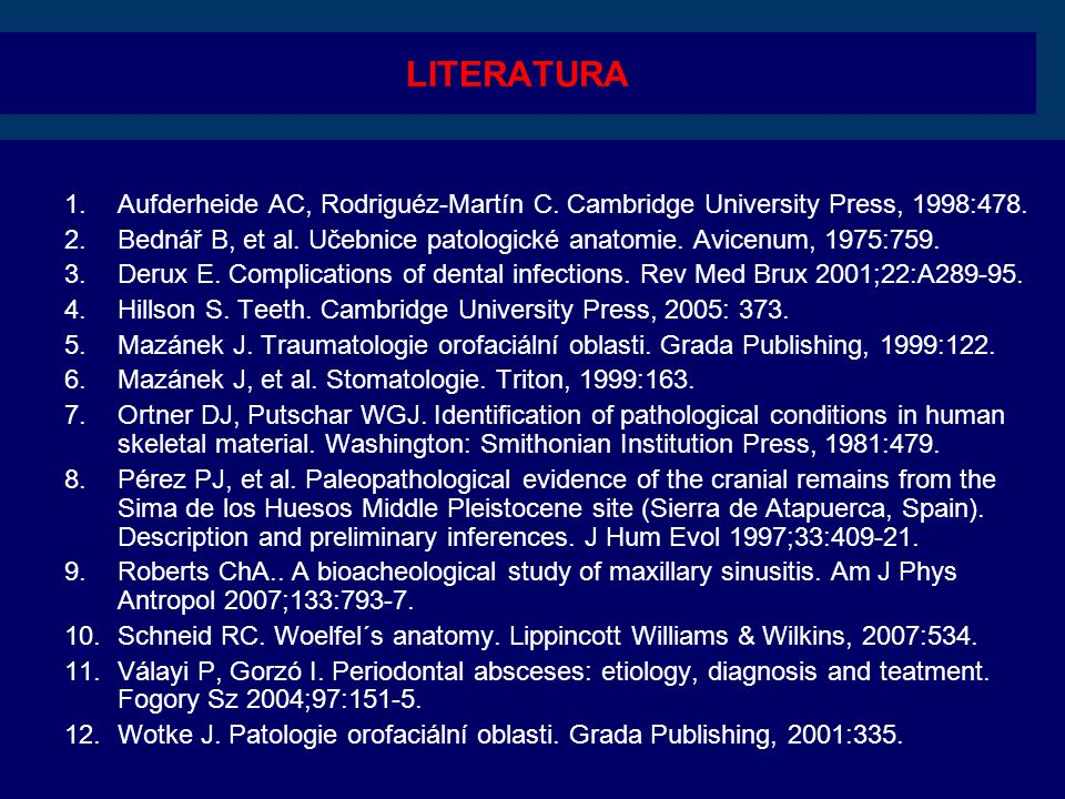 LITERATURA Aufderheide AC, Rodriguéz-Martín C. Cambridge University Press, 1998:478.