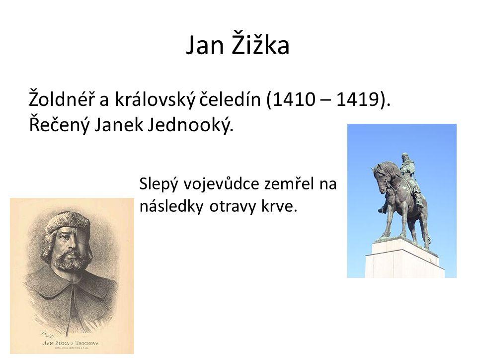 Jan Žižka Žoldnéř a královský čeledín (1410 – 1419).