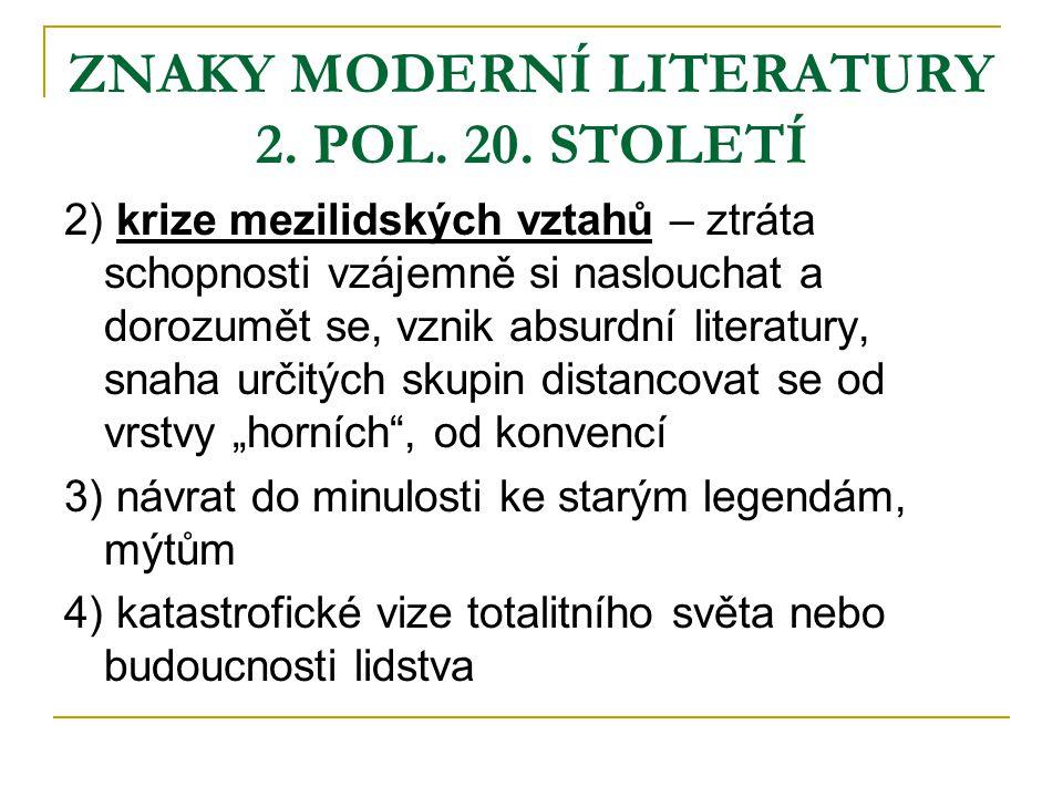 ZNAKY MODERNÍ LITERATURY 2. POL. 20. STOLETÍ