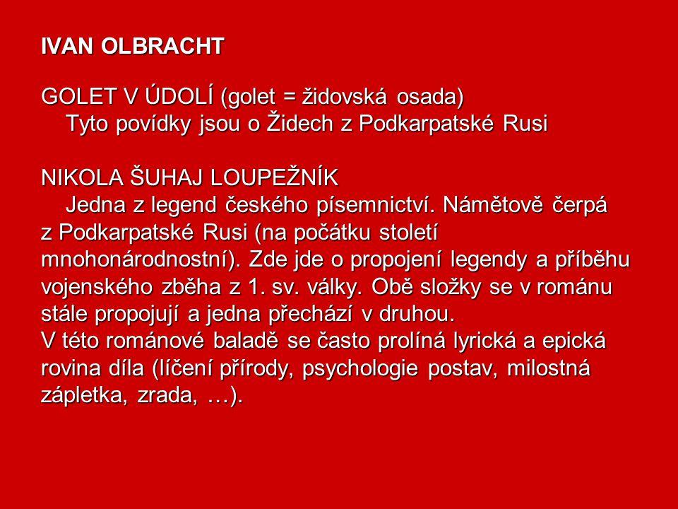 IVAN OLBRACHT GOLET V ÚDOLÍ (golet = židovská osada) Tyto povídky jsou o Židech z Podkarpatské Rusi.