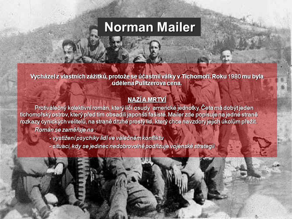 Norman Mailer Vycházel z vlastních zážitků, protože se účastnil války v Tichomoří. Roku 1980 mu byla udělena Pulitzerova cena.