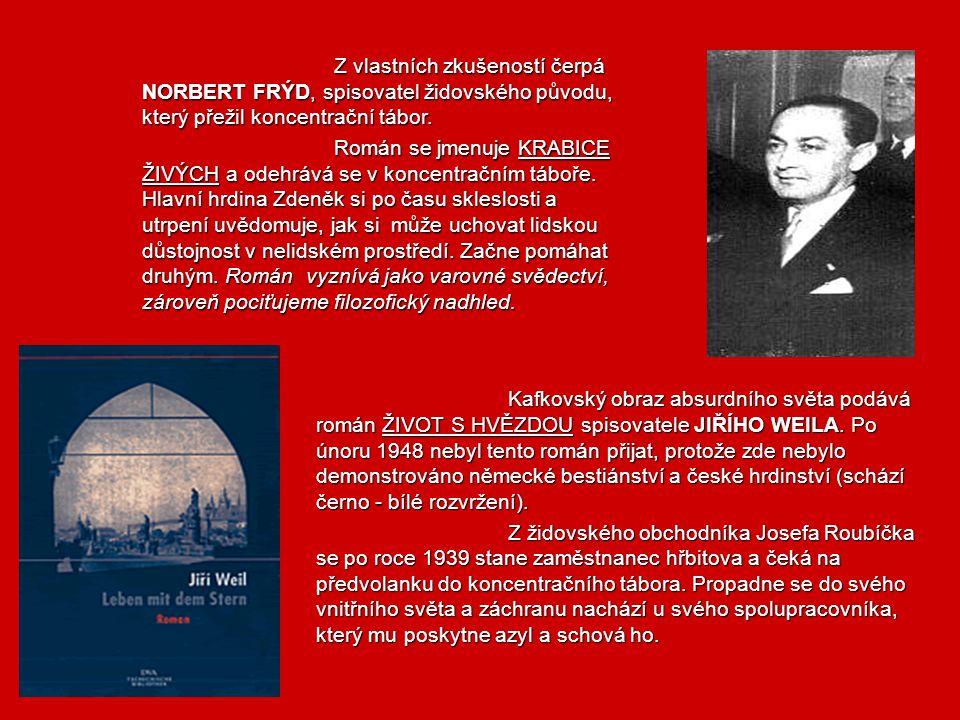 Z vlastních zkušeností čerpá NORBERT FRÝD, spisovatel židovského původu, který přežil koncentrační tábor.