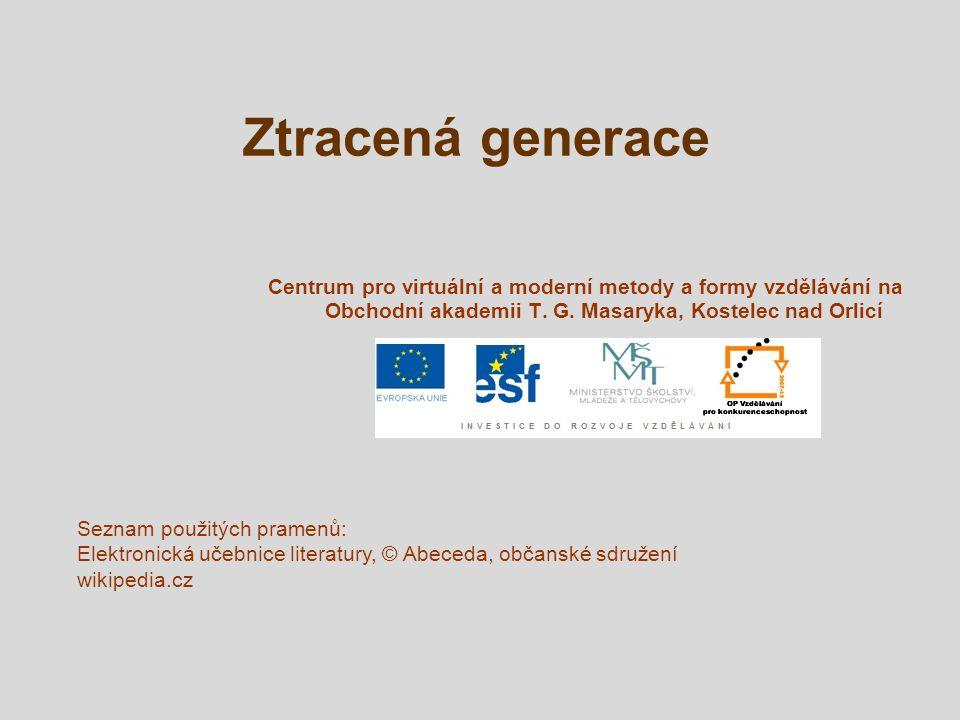Ztracená generace Centrum pro virtuální a moderní metody a formy vzdělávání na Obchodní akademii T. G. Masaryka, Kostelec nad Orlicí.