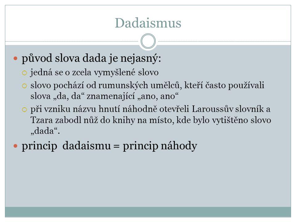 Dadaismus původ slova dada je nejasný: