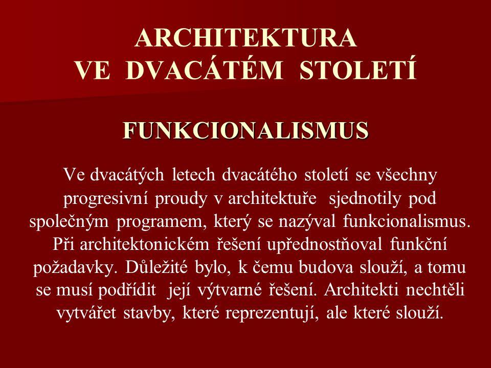 ARCHITEKTURA VE DVACÁTÉM STOLETÍ FUNKCIONALISMUS
