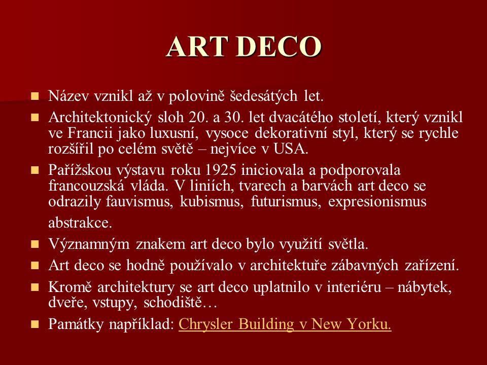ART DECO Název vznikl až v polovině šedesátých let.