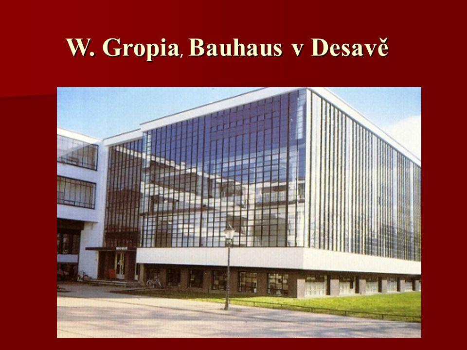 W. Gropia, Bauhaus v Desavě