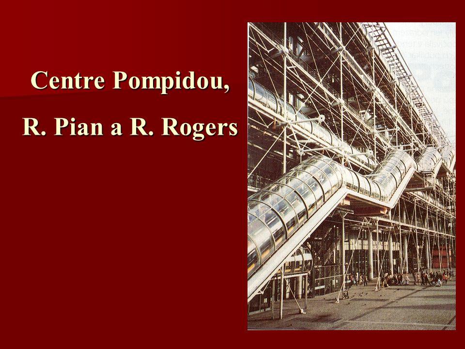 Centre Pompidou, R. Pian a R. Rogers