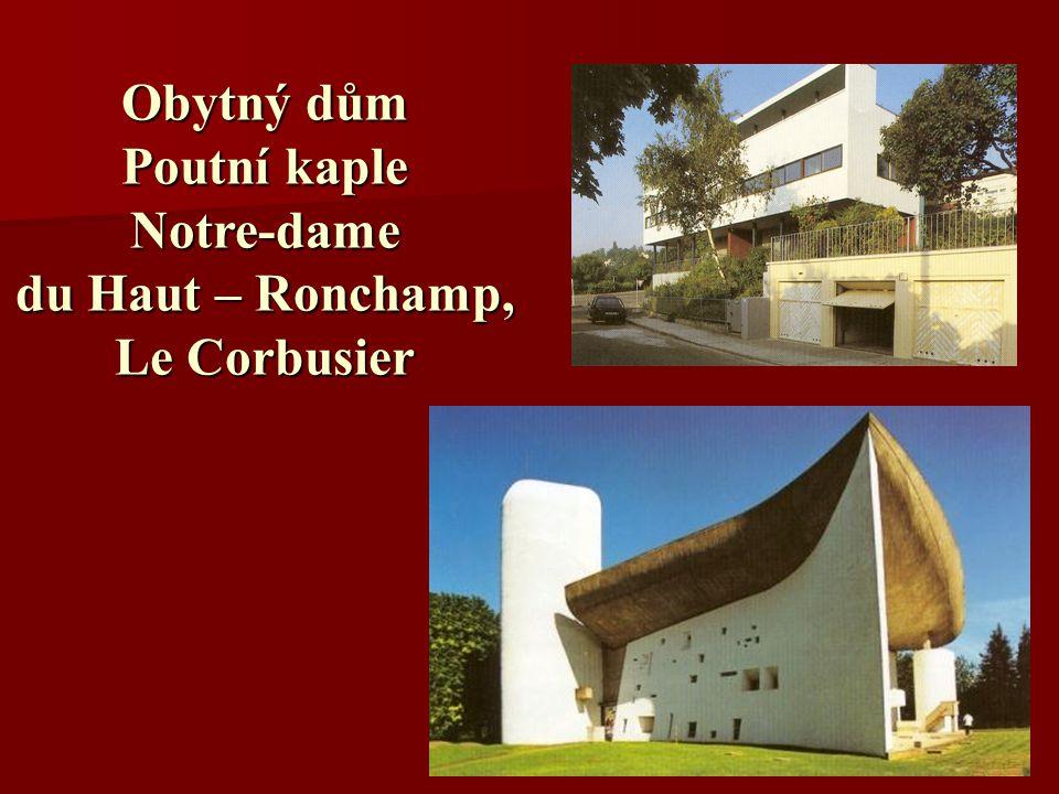 Obytný dům Poutní kaple Notre-dame du Haut – Ronchamp, Le Corbusier
