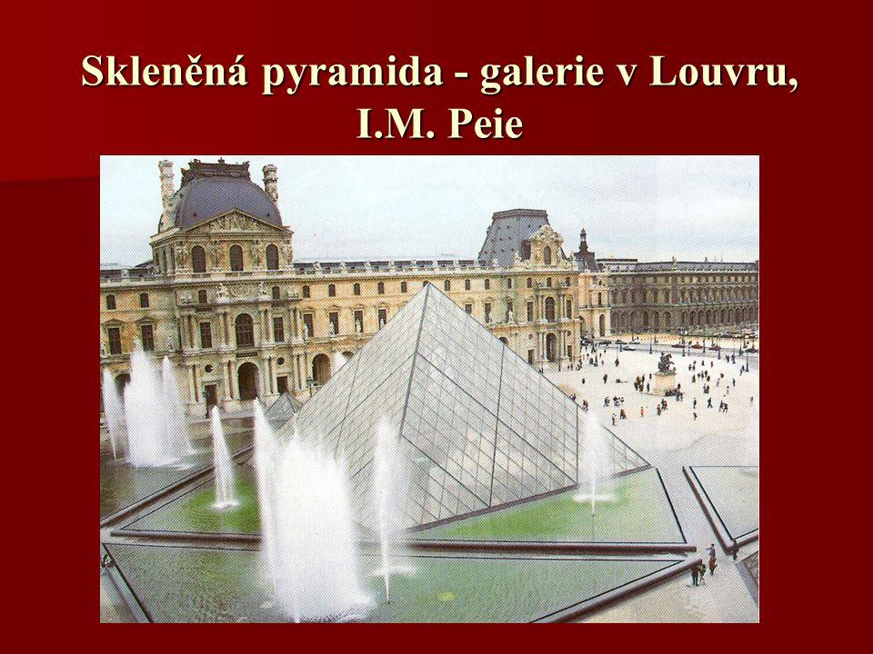Skleněná pyramida - galerie v Louvru, I.M. Peie