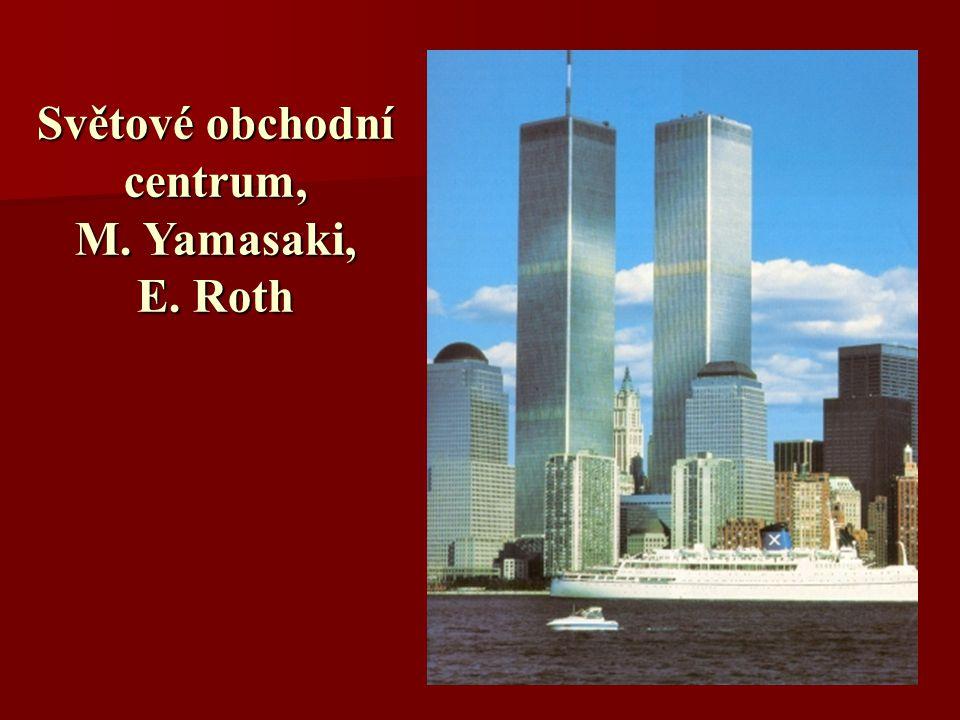 Světové obchodní centrum, M. Yamasaki, E. Roth