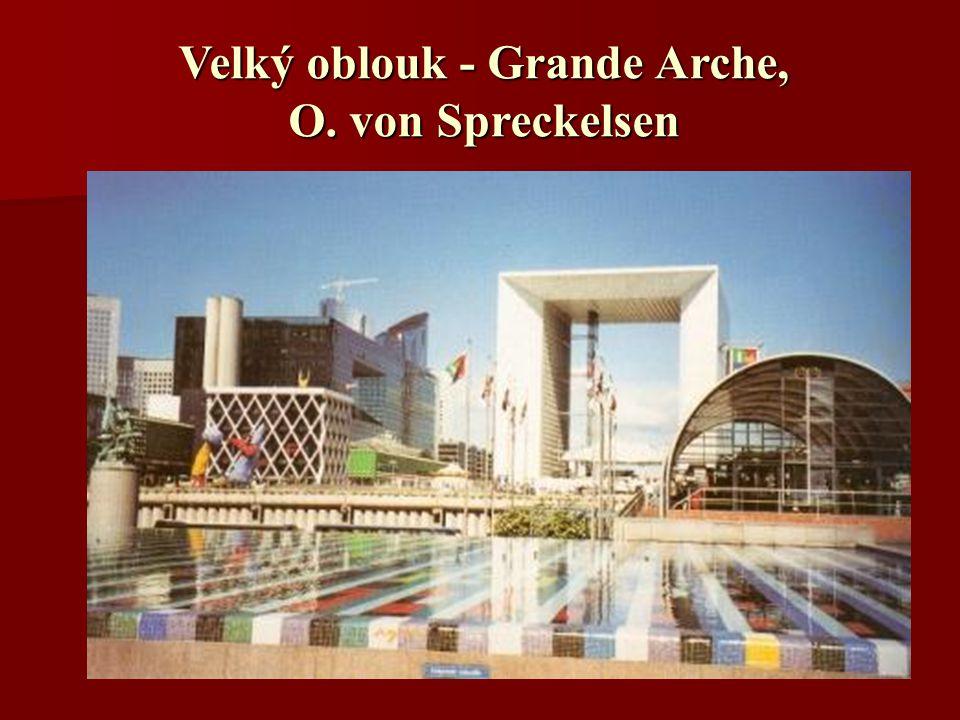 Velký oblouk - Grande Arche, O. von Spreckelsen