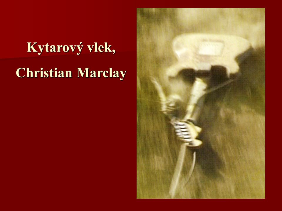 Kytarový vlek, Christian Marclay