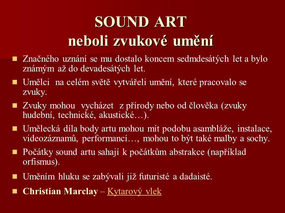 SOUND ART neboli zvukové umění