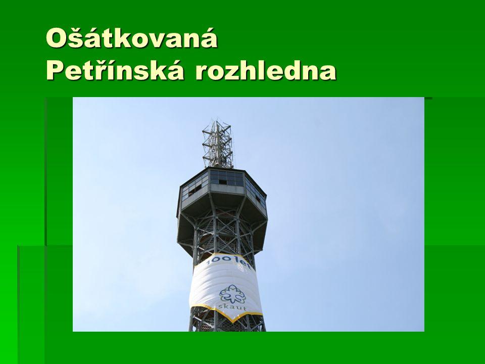 Ošátkovaná Petřínská rozhledna
