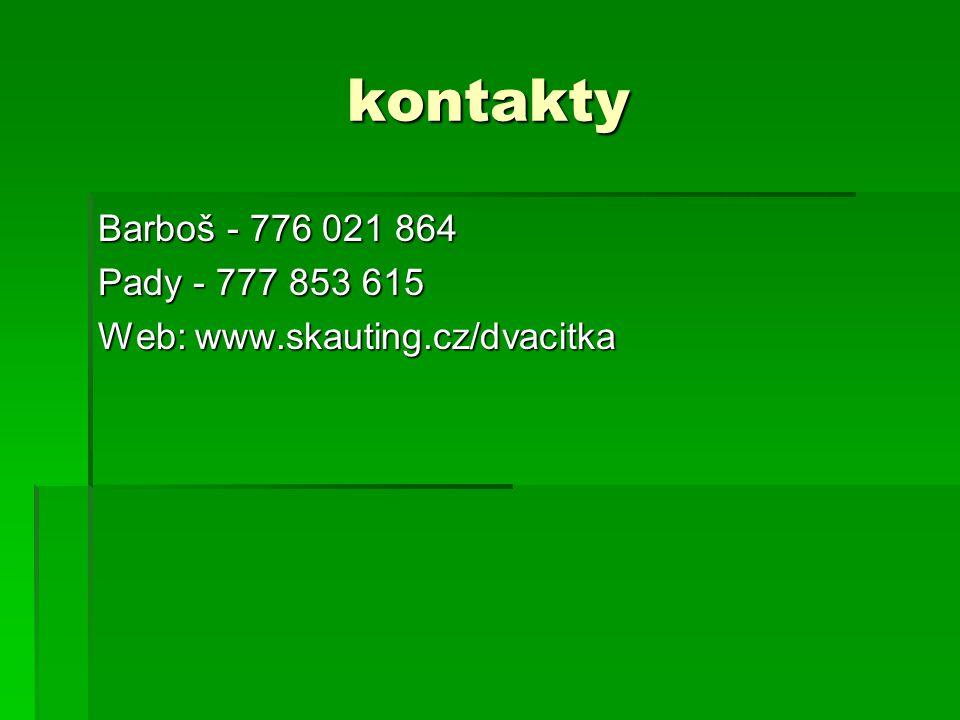 kontakty Barboš - 776 021 864 Pady - 777 853 615